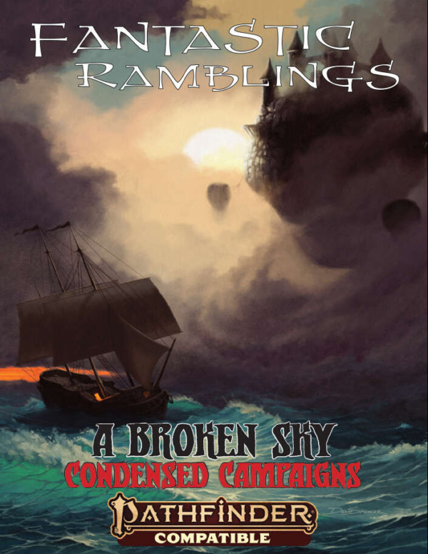 Fantastic Ramblings A Broken Sky Condensed Campaign Pathfinder Compatible